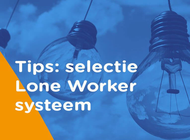 Lone Worker systeem tips